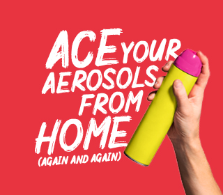 Hand holding an aerosol can with the slogan Ace your aerosols from home (again and again)