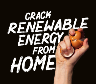 Hand holding eggshells with slogan Crack renewable energy from home
